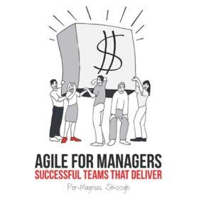 Agile for Managers, Per-Magnus Skoogh